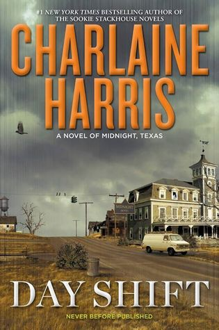 Top text Charlaine Harris bottom text reads Day Shift. Image is of an older hotel in the day