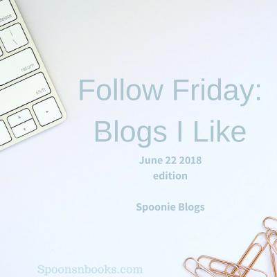 Follow Friday: Blogs I like. June 22, 2018 edition Books and Fandom. Spoonsnbooks.com
